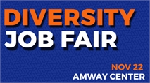 120 Employers at the Diversity Job Fair - November 22th, 2019 Amway Center
