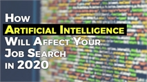 How Artificial Intelligence Will Affect Your Job Search in 2020