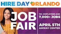 Hire Day Orlando - Central Florida's Largest Job Fair, Career Education and Community Resource Day is April 5th