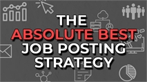 The Best Job Posting Strategy to Get Great Hires!