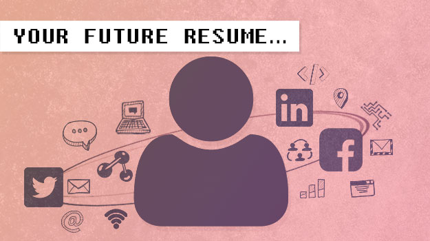 Your Future Resume Starts TODAY