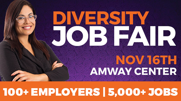 100 Employers at the Diversity Job Fair - November 16th, 2018 Amway Center Over 6,000 W-2 Jobs, Career Expert Speakers and Free Professional Head Shots