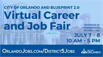 City of Orlando & Blueprint 2.0 Virtual Job Fair | July 7-8 | Hosted by City Commissioner Regina Hill & OrlandoJobs.com