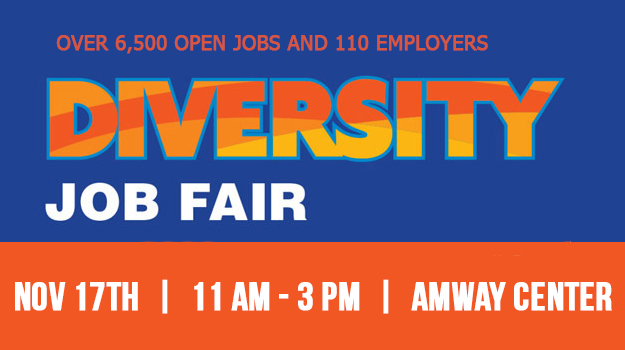 110 Employers at the Diversity Job Fair - November 17th, 2017 Amway Center